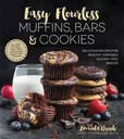 Jacket Image For: Easy Flourless Muffins, Bars and Cookies