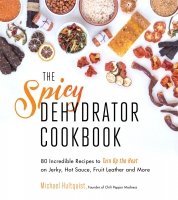 Jacket Image For: The Spicy Dehydrator Cookbook