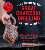 Jacket Image For: The Secrets to Great Charcoal Grilling on the Weber