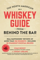 Jacket Image For: The North American Whiskey Guide from Behind the Bar