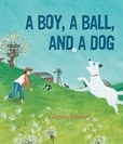 Jacket Image For: A Boy, a Ball, and a Dog