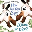 Jacket Image For: How Do You Say? / ¿Cómo Se Dice?