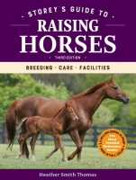 Jacket Image For: Storey's Guide to Raising Horses, Third Edition