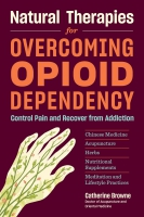 Jacket Image For: Natural Therapies for Overcoming Opioid Dependency