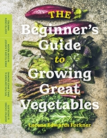 Jacket Image For: The Beginner's Guide to Growing Great Vegetables