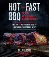 Jacket Image For: Hot and Fast BBQ on Your Weber Smokey Mountain Cooker