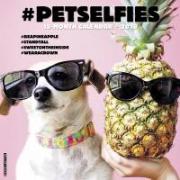 Jacket Image For: Pet Selfies 2018 Wall Calendar