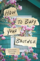 Jacket Image For: How to Bury Your Brother