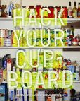 Jacket Image For: Hack Your Cupboard