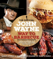 Jacket Image For: The Official John Wayne Way To Barbecue