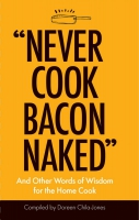 Jacket Image For: 'Never Cook Bacon Naked'
