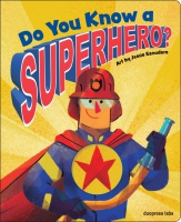 Jacket Image For: Do You Know a Superhero?