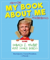 Jacket Image For: My Amazing Book About Tremendous Me (A Parody):