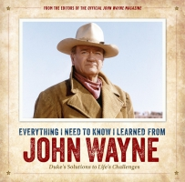 Jacket Image For: Everything I Need to Know I Learned from John Wayne