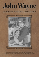 Jacket Image For: John Wayne: Lessons for My Children