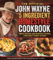 Jacket Image For: The Official John Wayne 5-Ingredient Homestyle Cookbook