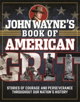 Jacket Image For: John Wayne's Book of American Grit