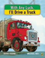 Jacket Image For: With Any Luck I'll Drive a Truck