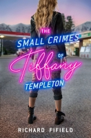 Jacket Image For: The Small Crimes of Tiffany Templeton